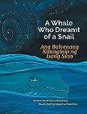 A Whale Who Dreamt of a Snail / Ang Balyenang Nanaginip ng Isang Suso: Babl Children's Books in...
